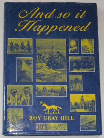 And So It Happened, by Roy Gray Hill (Ex Library book)